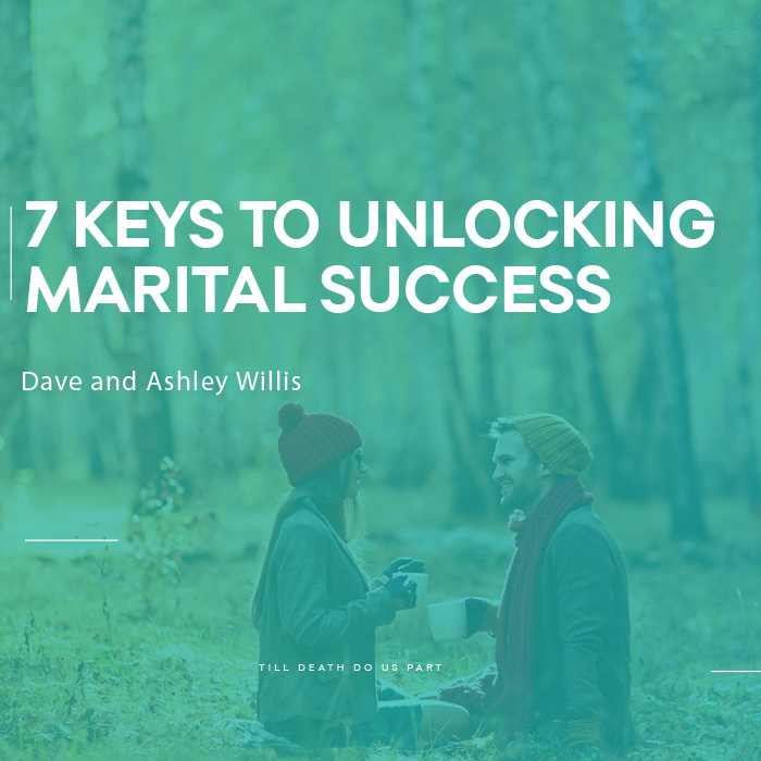 7 Keys To Unlocking Marital Success