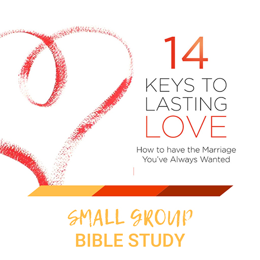 14 Keys To Lasting Love - Small Group Study