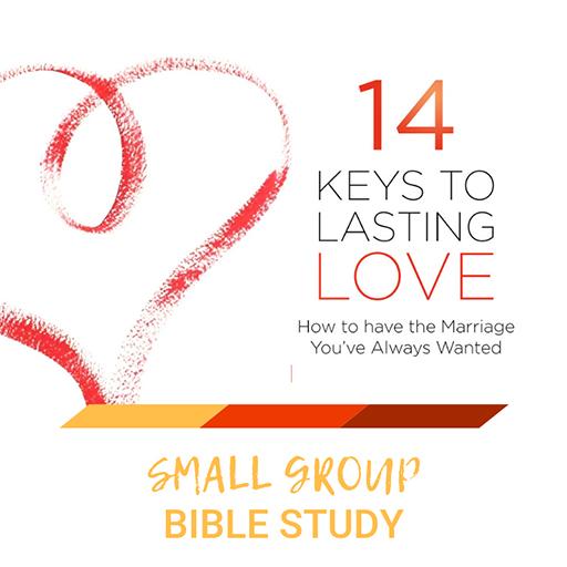 14 Keys To Lasting Love - Small Group Study