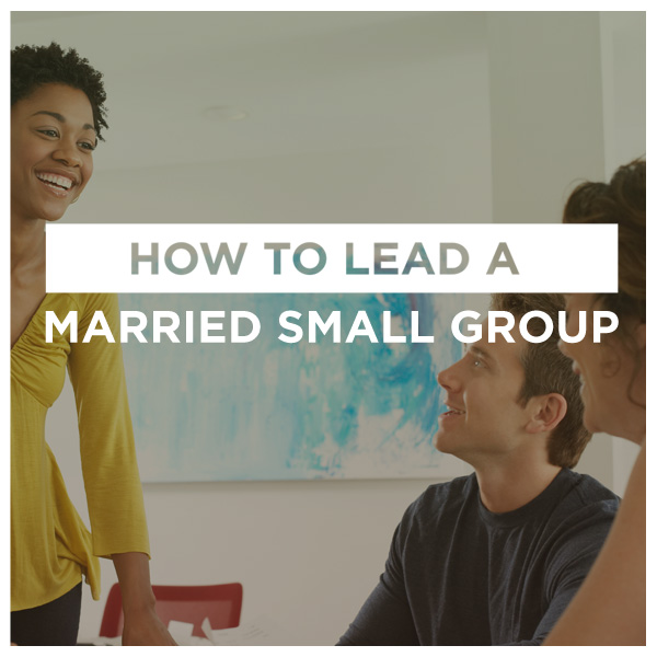 How To Lead A Married Small Group