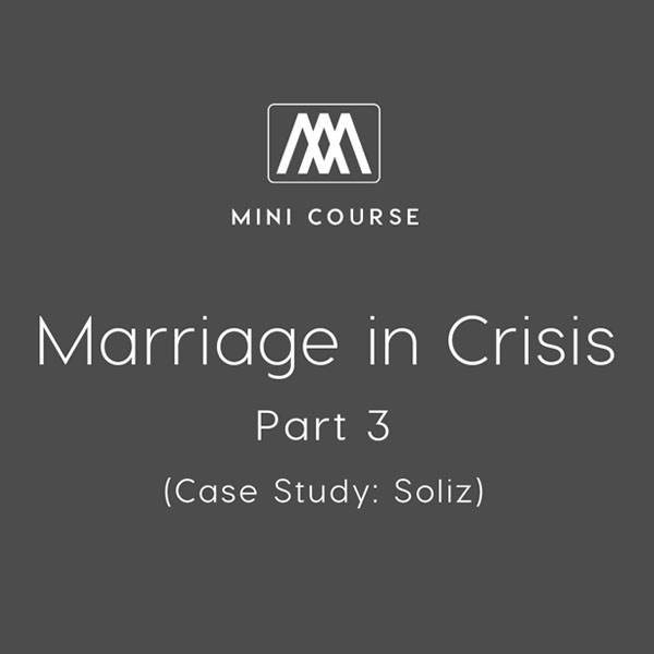 Marriage in Crisis: Part 3