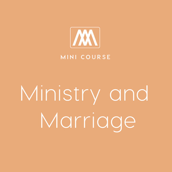 Ministry and Marriage