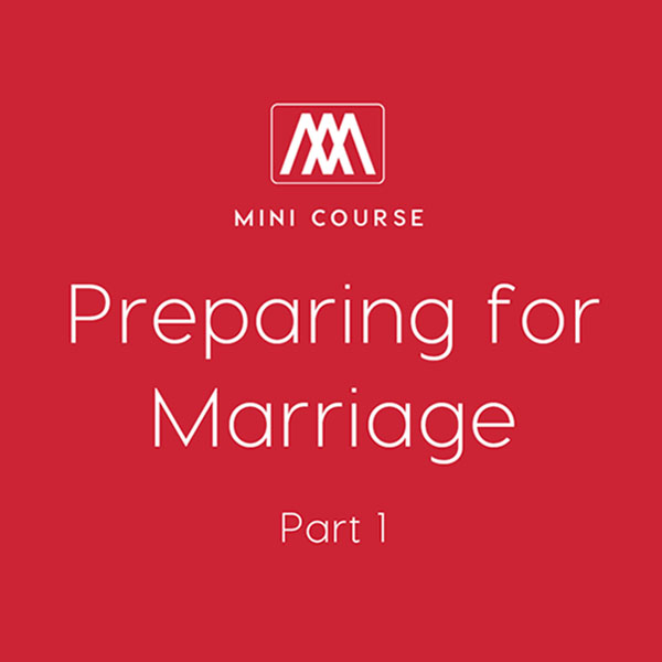 Preparing for Marriage: Part 1