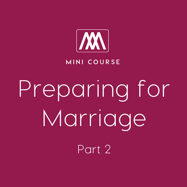 Preparing for Marriage: Part 2