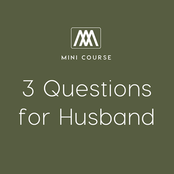 Three Questions for Husbands