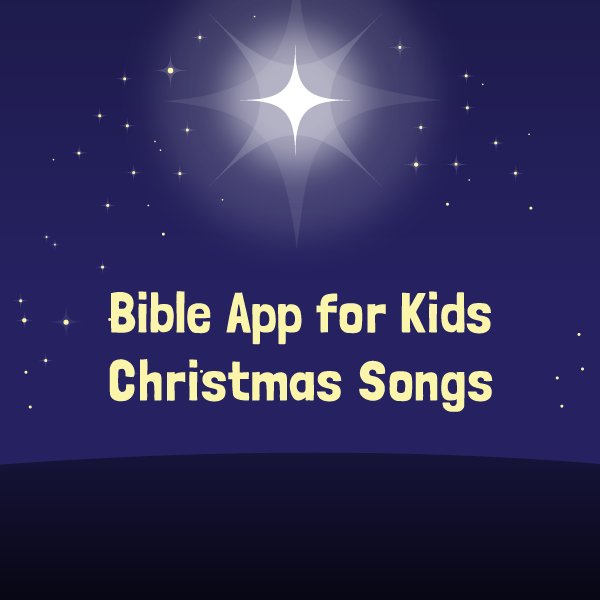 Bible App for Kids Christmas Songs