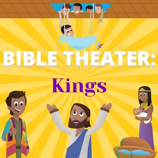 Bible Theater: Kings