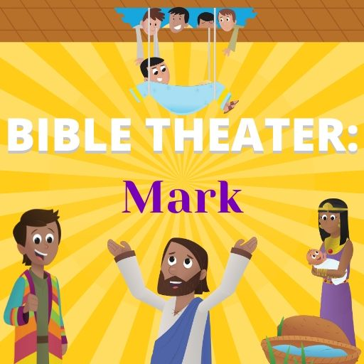 Bible Theater: Mark