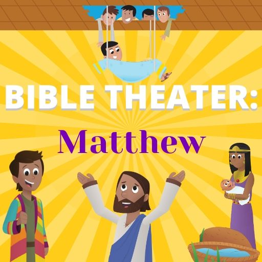 Bible Theater: Matthew