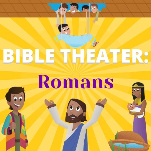 Bible Theater: Romans