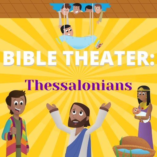 Bible Theater: Thessalonians