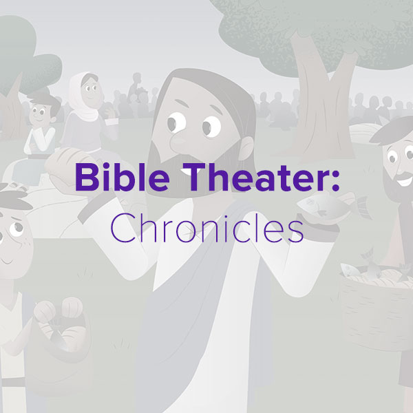 Bible Theater: Chronicles