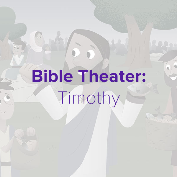 Bible Theater: Timothy