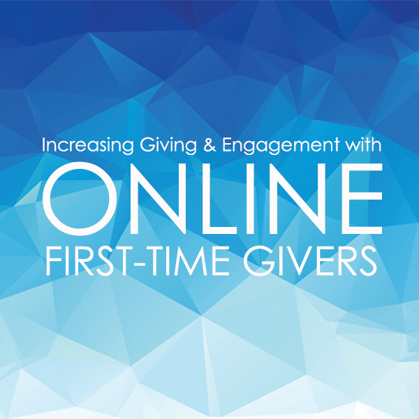 Increasing Giving & Engagement with Online First-Time Givers