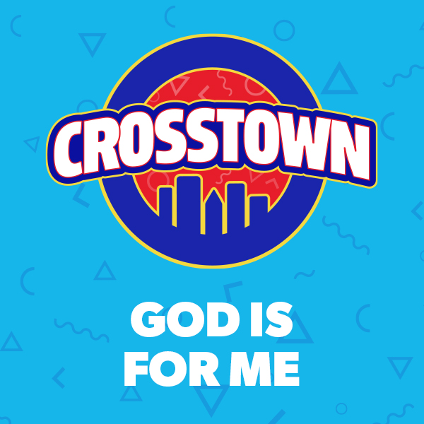 God Is For Me - Crosstown, Unit 2
