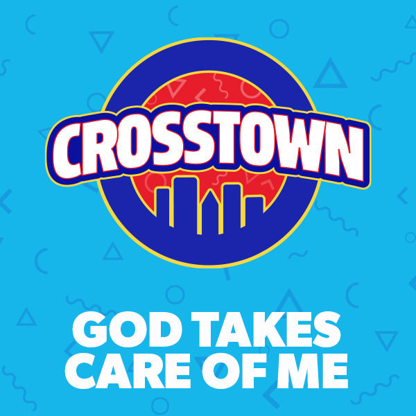 God Takes Care of Me - Crosstown, Unit 5
