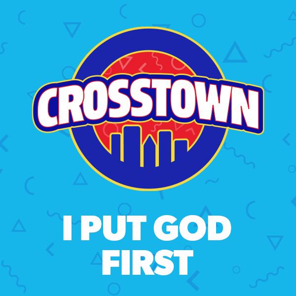 I Put God First - Crosstown, Unit 11