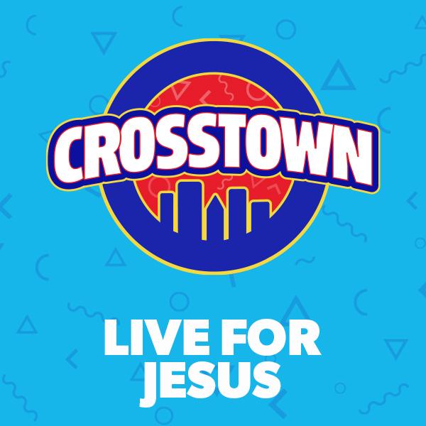 Live for Jesus - Crosstown, Unit 6