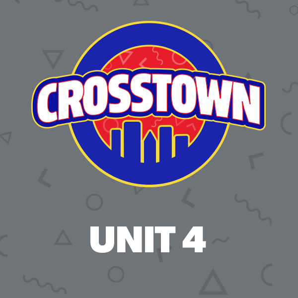 Unit 4 - Crosstown