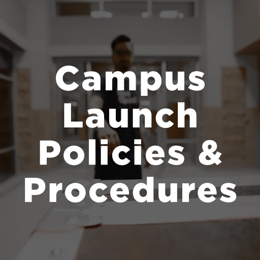 Campus Launch Policies & Procedures