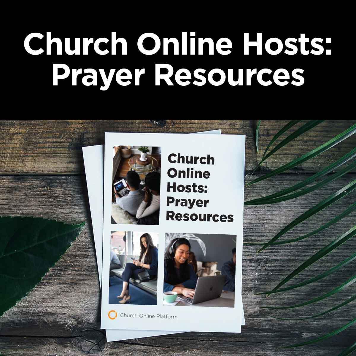 Church Online Hosts: Prayer Resources