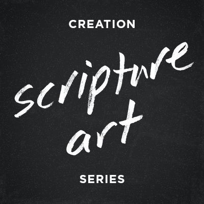 Scripture Art: Days of Creation
