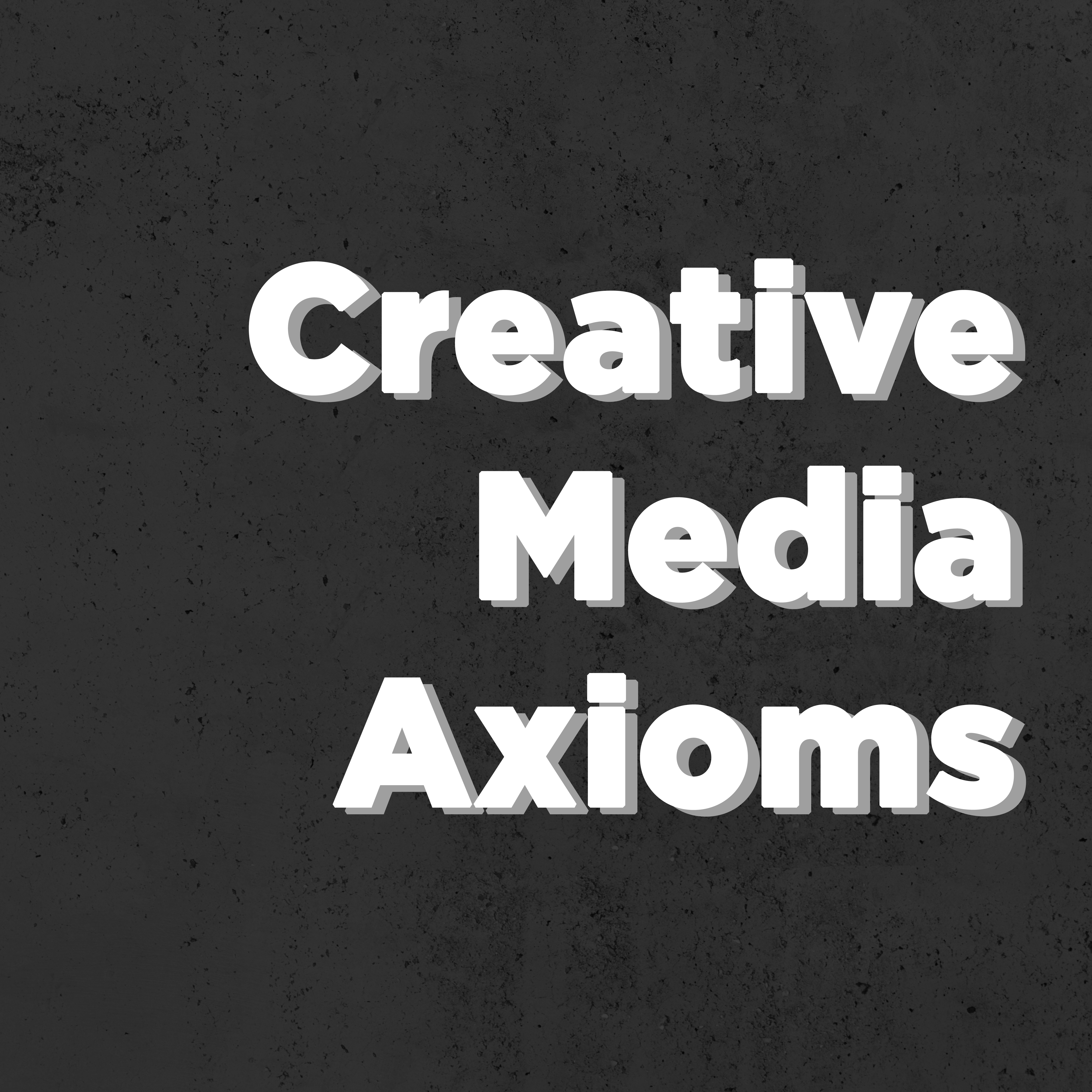 Creative Media Axioms