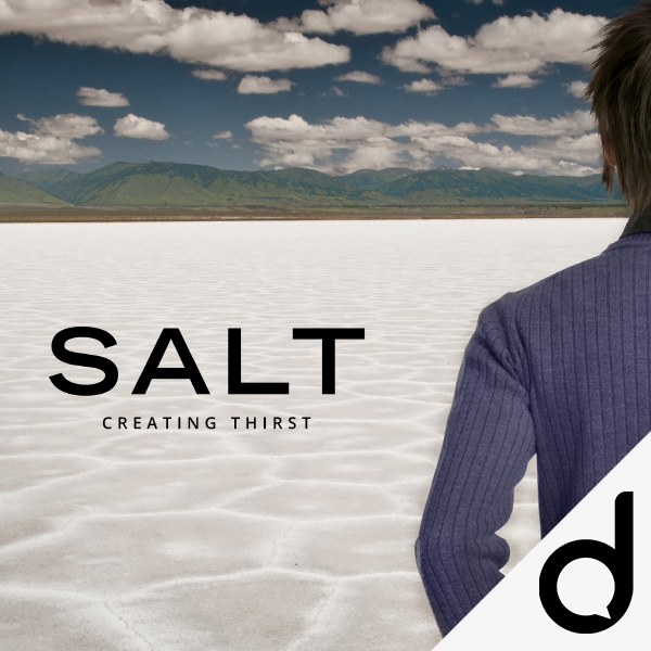 SALT - Creating Thirst