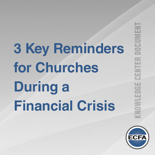 3 Key Reminders for Churches During a Financial Crisis [Knowledge Center Document]