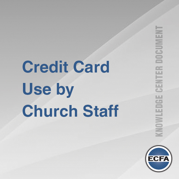 Credit Card Use by Church Staff [Knowledge Center Document]