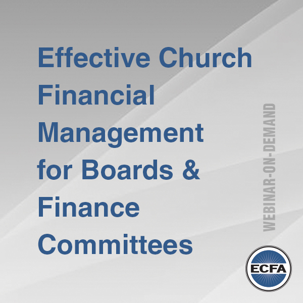 Effective Church Financial Management for Boards & Finance Committees [Webinar]