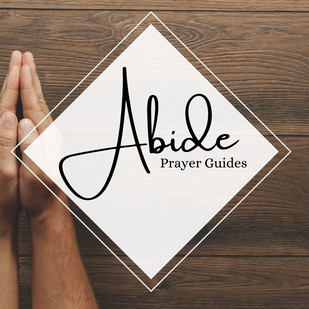 ABIDE Prayer Guides