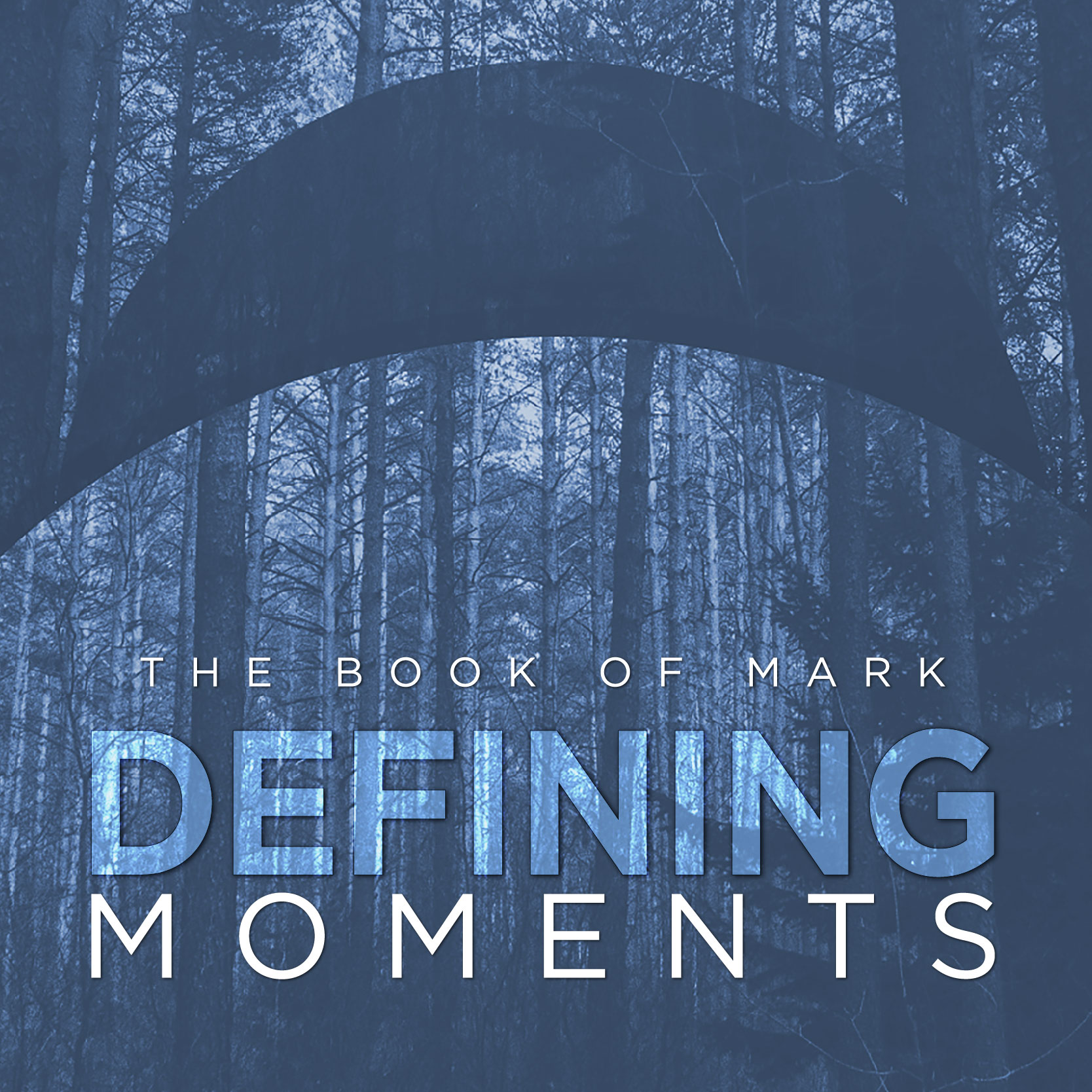 Defining Moments - The Book of Mark