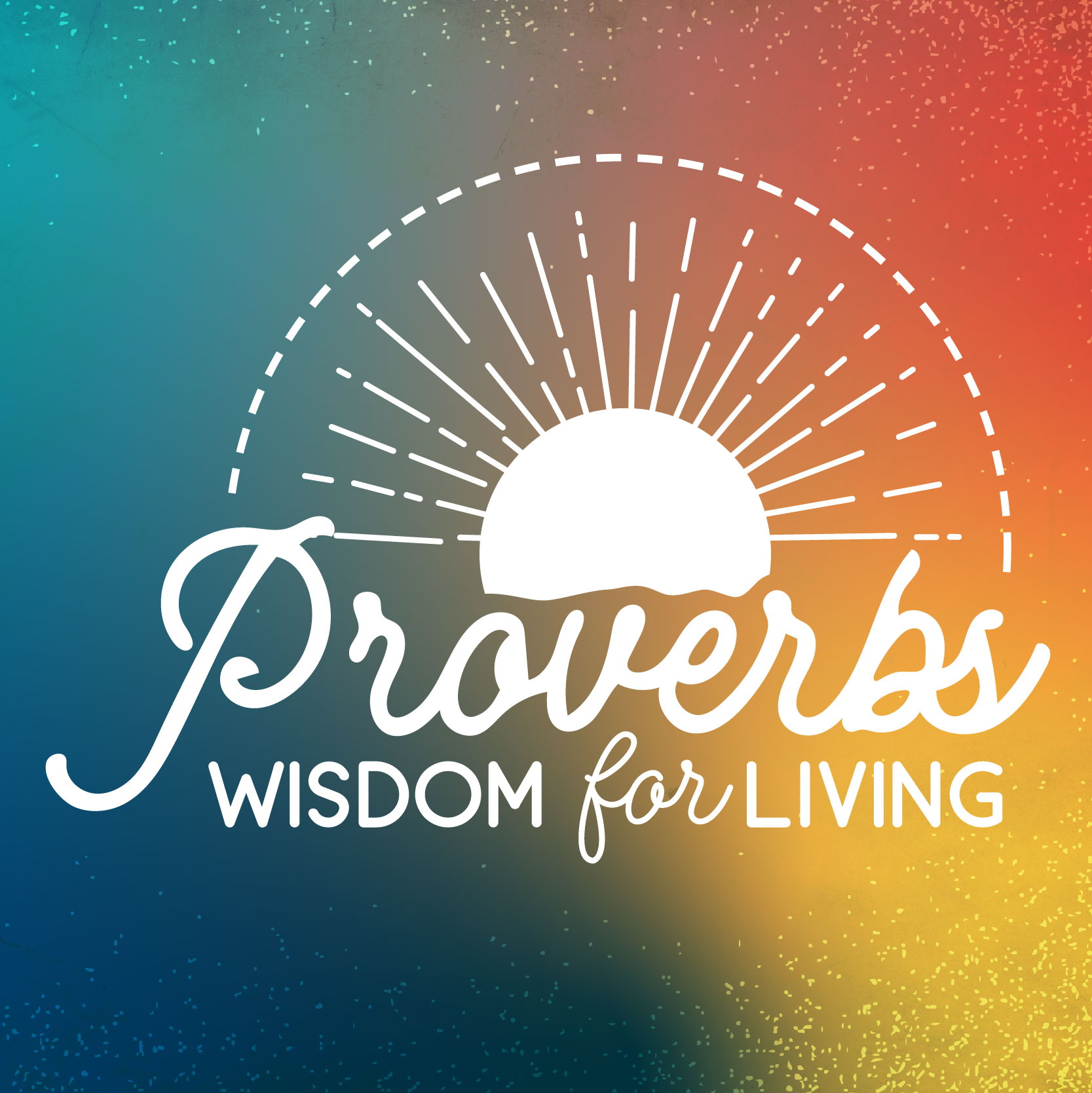 Proverbs - Wisdom for Living