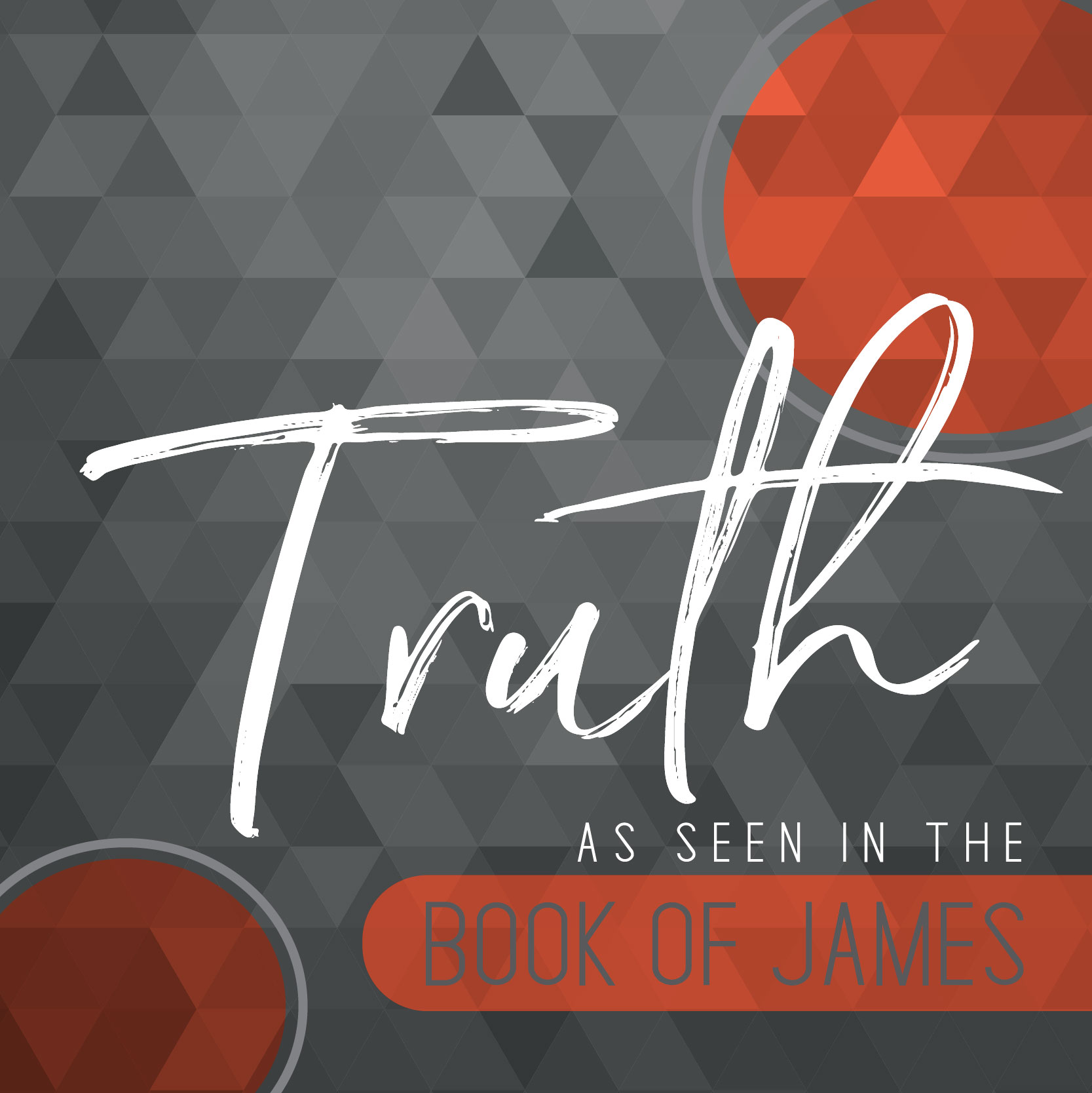 Truth as Seen in the Book of James