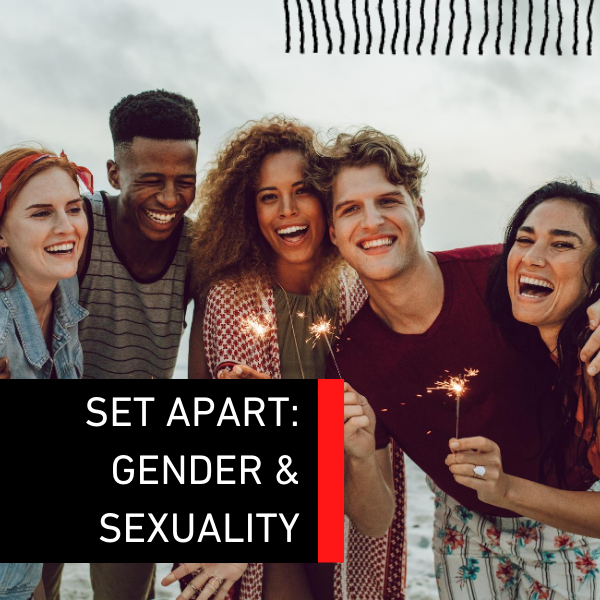 Set Apart: What God Says About Sexuality & Gender