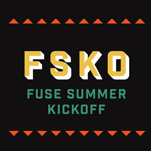 Fuse Summer Kick Off 2017