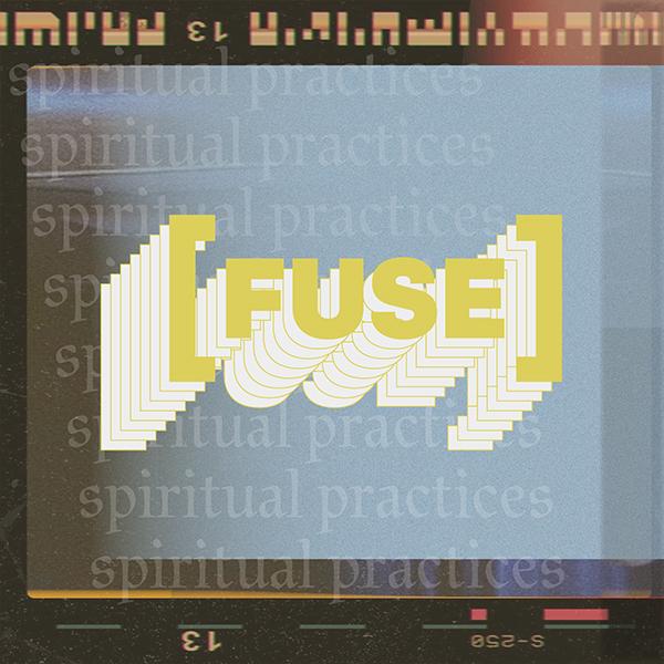 Spiritual Practices - Fuse