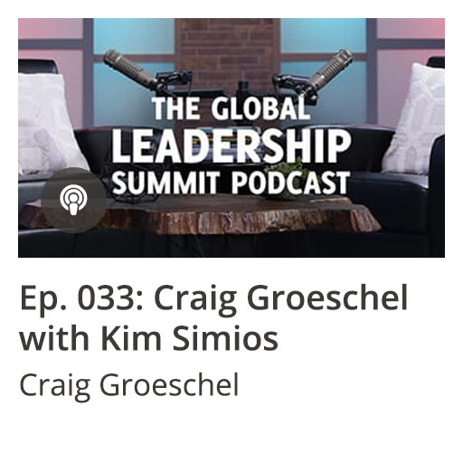GLS Podcast Ep 033: Craig Groeschel with Kim Simios