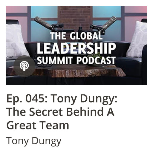 GLS Podcast Ep 045: Tony Dungy: The Secret Behind a Great Team