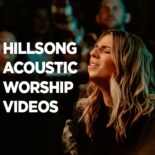 Hillsong Acoustic Worship Videos