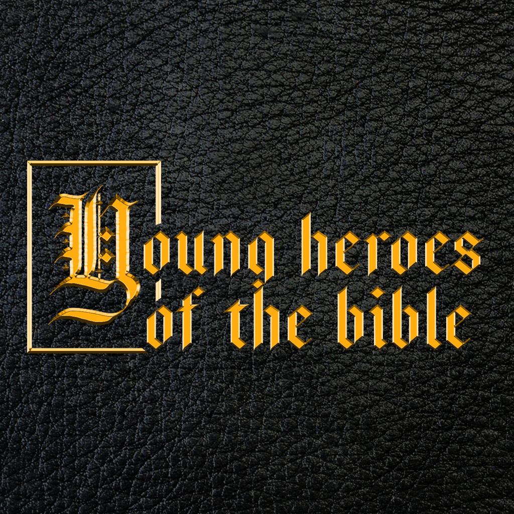 Young Heroes of the Bible
