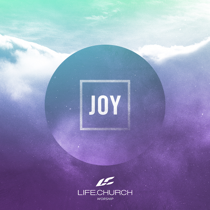 Joy | Worship | Free Church Resources from Life Church