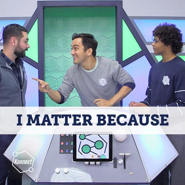 I Matter Because - Konnect HQ