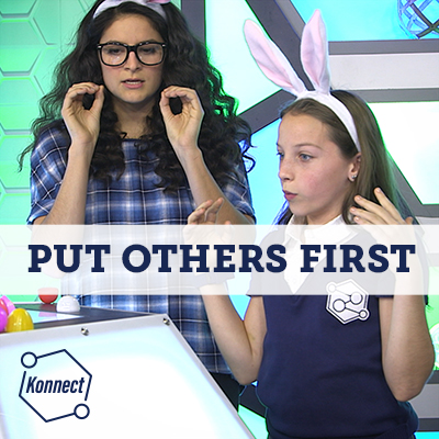 Put Others First - Konnect HQ
