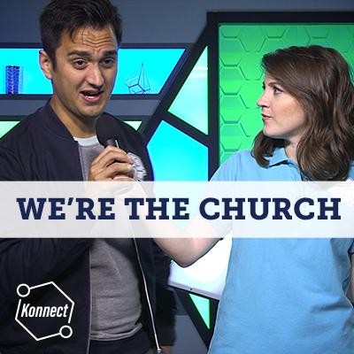 We're the Church - Konnect HQ
