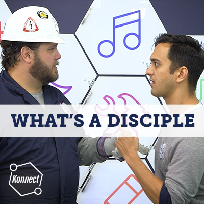 What's a Disciple? - Konnect HQ