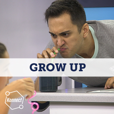 Grow Up! - Konnect HQ