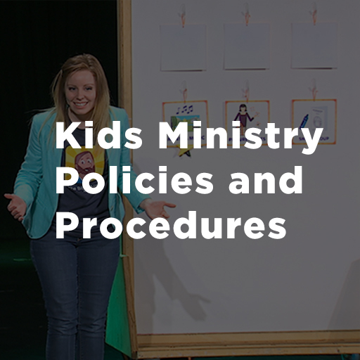 Kids Ministry Policies & Procedures