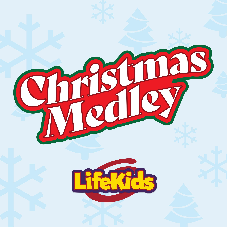 LifeKids Christmas Medley